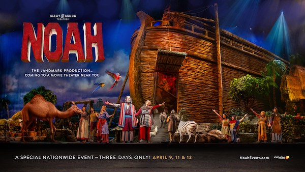 ICONIC PRODUCTION 'NOAH' COMES TO MOVIE THEATERS NATIONWIDE FOR THREE DAYS ONLY