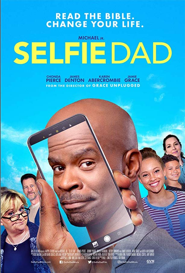 'SELFIE DAD' DEBUTS JUNE 12 SERIOUSLY FUNNY FILM ABOUT TAKING THE BIBLE SERIOUSLY