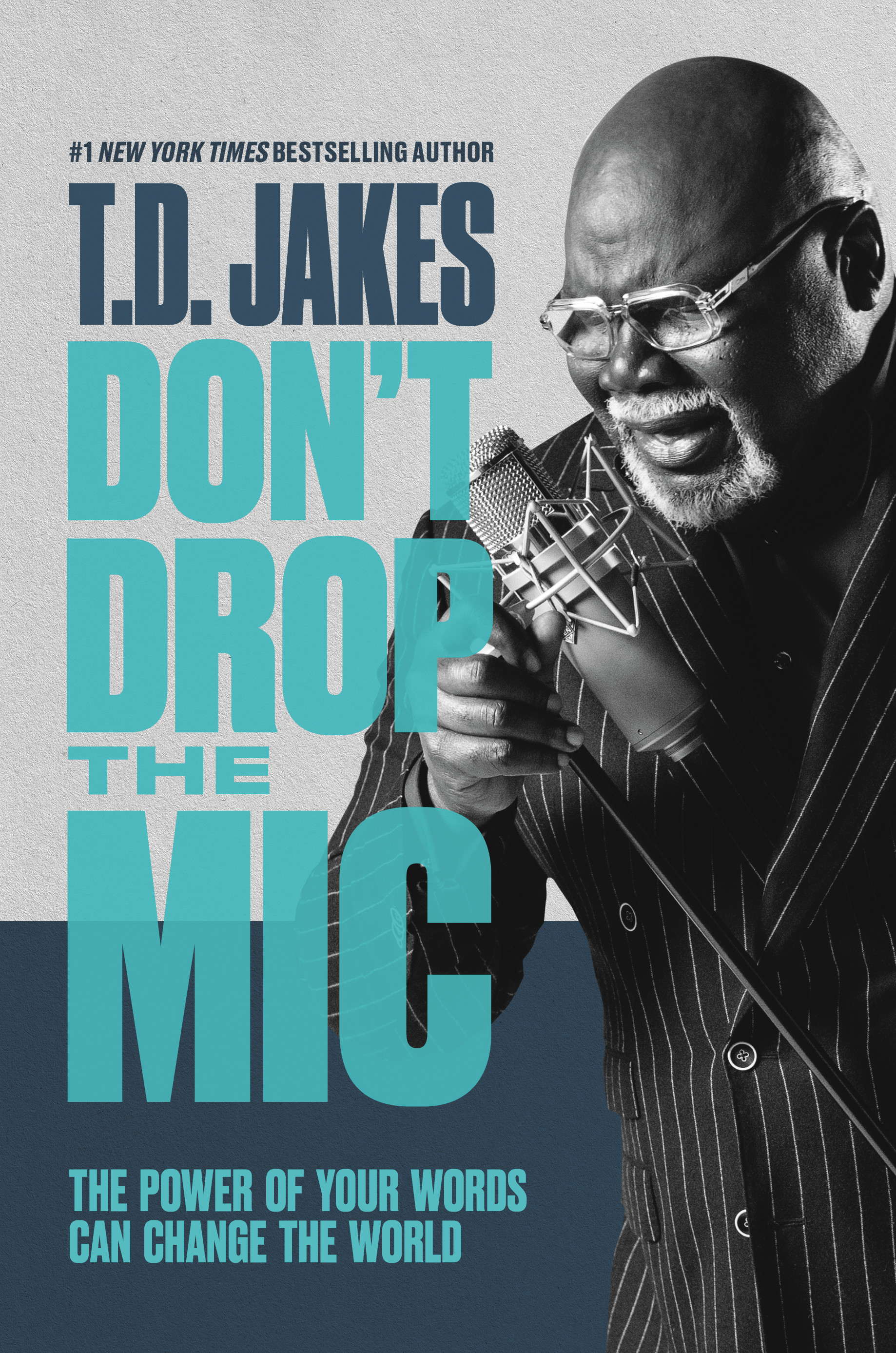 Don't Drop the Mic by Bishop T.D. Jakes